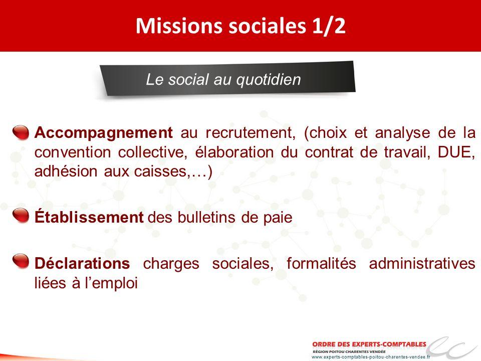 www.experts-comptables-poitou-charentes-vendee.fr Missions sociales 1/2 Accompagnement au recrutement, (choix et analyse de la convention collective,