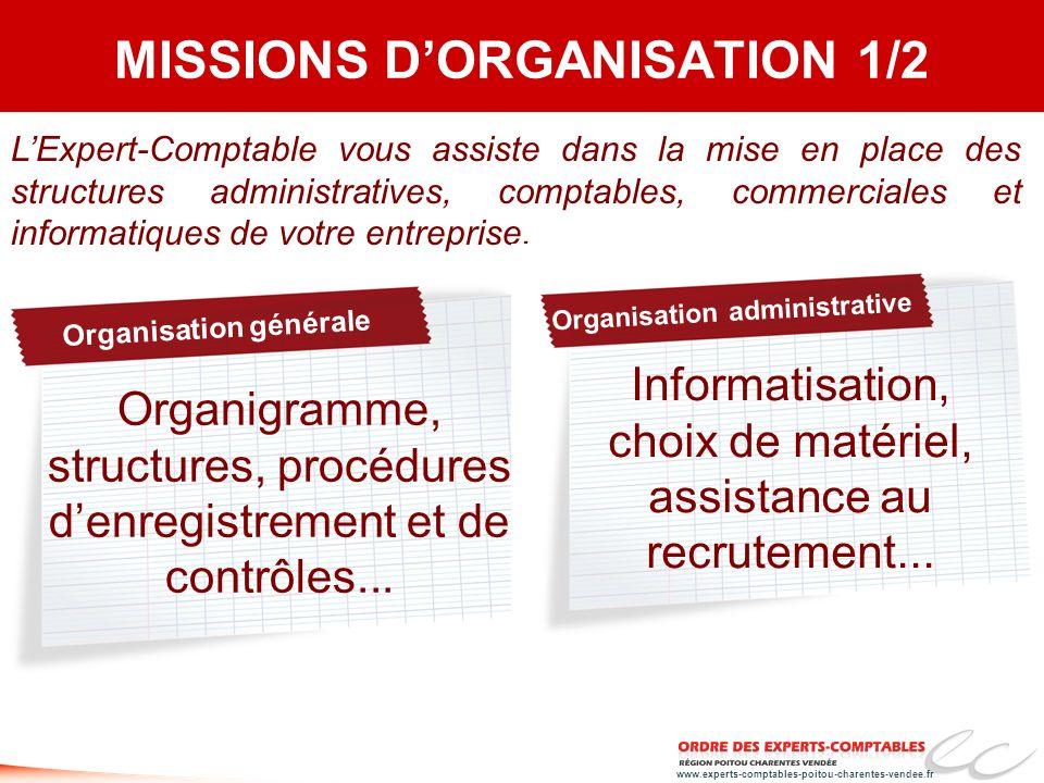 www.experts-comptables-poitou-charentes-vendee.fr MISSIONS DORGANISATION 1/2 LExpert-Comptable vous assiste dans la mise en place des structures admin