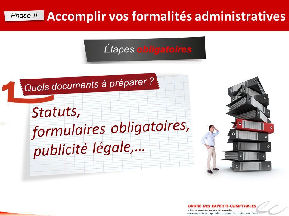 www.experts-comptables-poitou-charentes-vendee.fr Accomplir vos formalités administratives Étapes obligatoires Statuts, formulaires obligatoires, publ