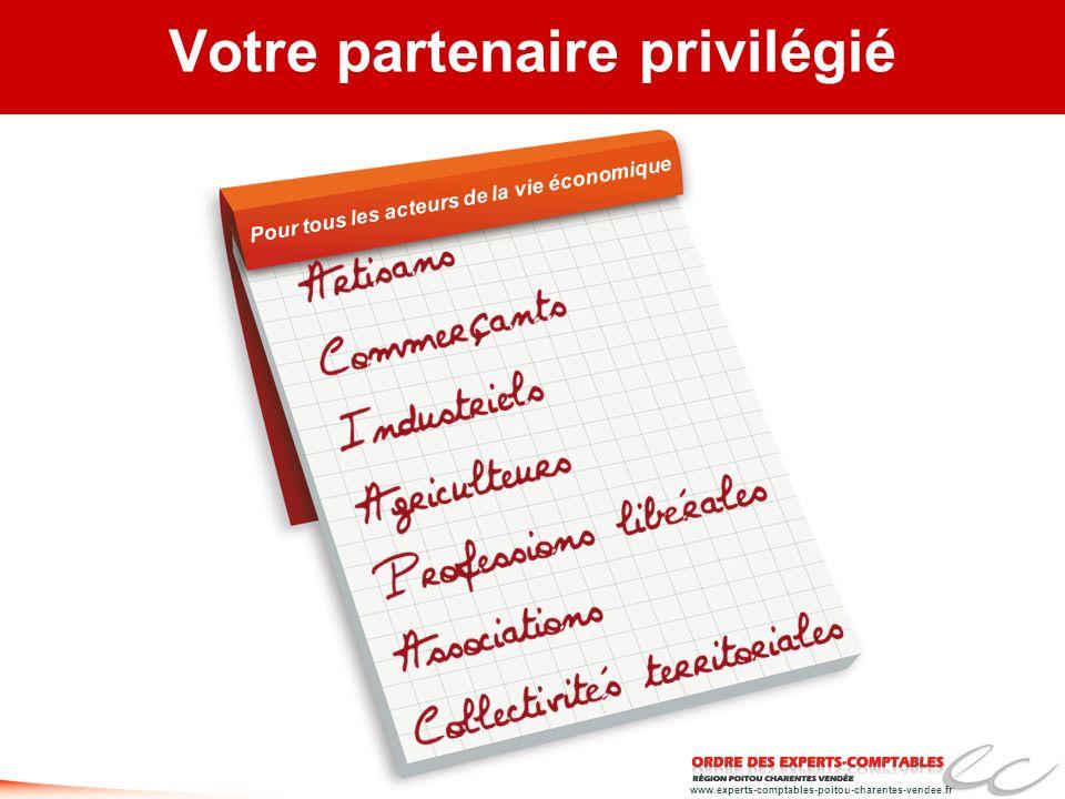 www.experts-comptables-poitou-charentes-vendee.fr Votre partenaire privilégié Pour tous les acteurs de la vie économique