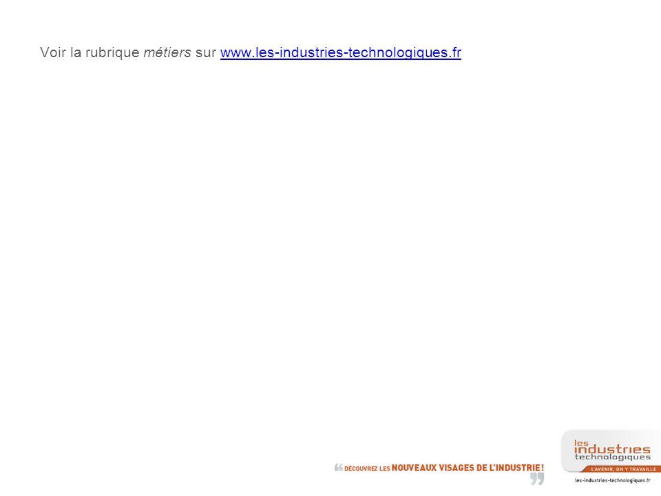 Voir la rubrique métiers sur www.les-industries-technologiques.frwww.les-industries-technologiques.fr