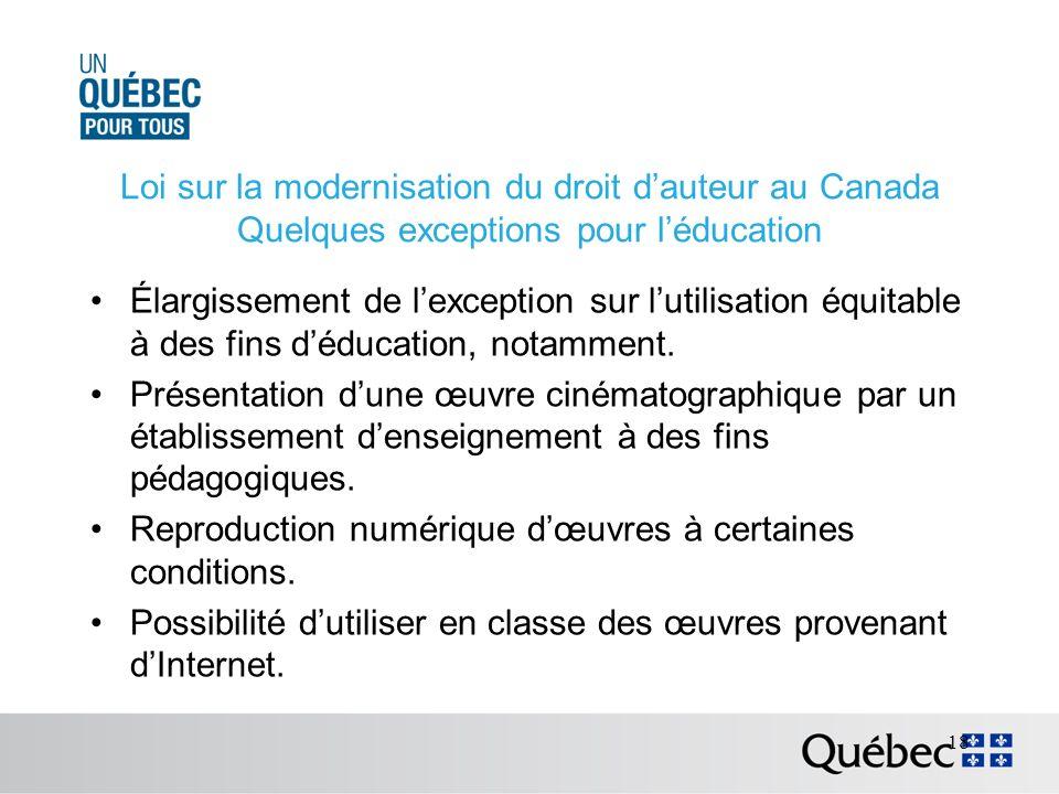 Loi sur la modernisation du droit dauteur au Canada Quelques exceptions pour léducation Élargissement de lexception sur lutilisation équitable à des fins déducation, notamment.