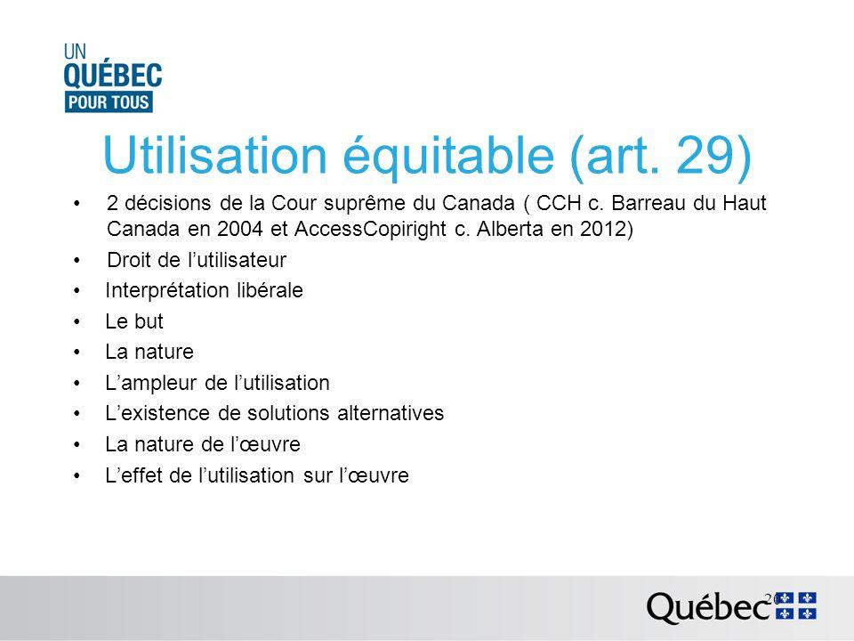 Utilisation équitable (art. 29) 2 décisions de la Cour suprême du Canada ( CCH c.