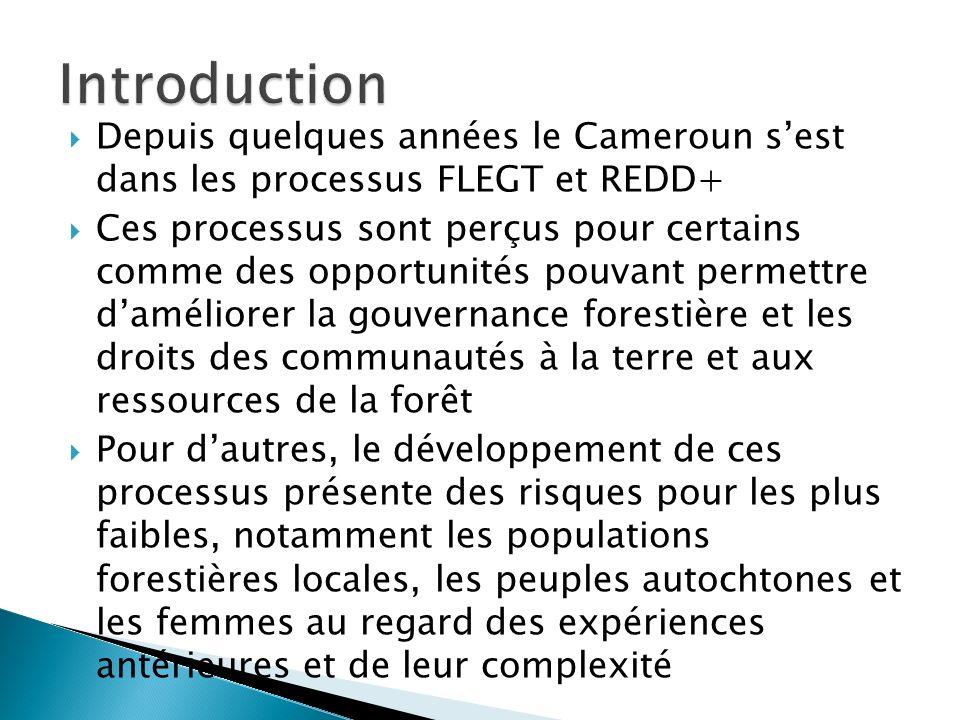 Depuis quelques années le Cameroun sest dans les processus FLEGT et REDD+ Ces processus sont perçus pour certains comme des opportunités pouvant perme
