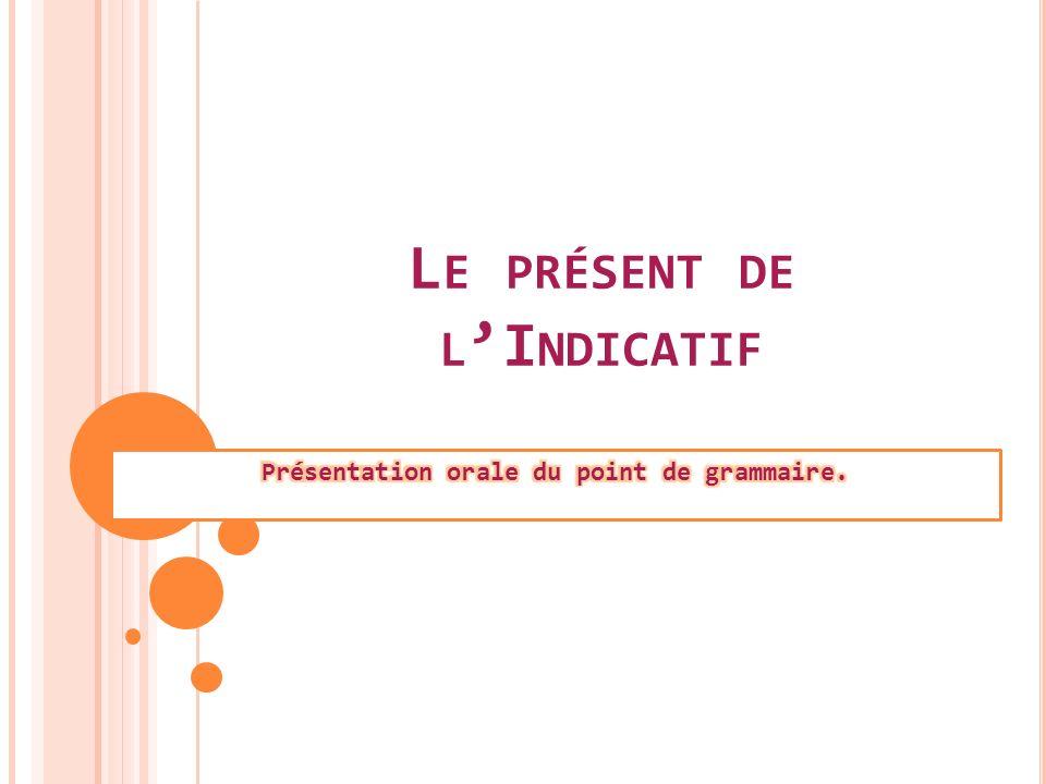 Les verbes français sont classés en 3 catégories : Les verbes du 1 er groupe qui se terminent en –ER, Les verbes du 2 ème groupe qui se terminent en –IR, Et les verbes du 3 ème groupe qui regroupent les autres verbes souvent irréguliers.
