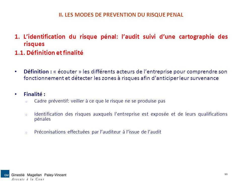 II. LES MODES DE PREVENTION DU RISQUE PENAL 1. Lidentification du risque pénal: laudit suivi dune cartographie des risques 1.1. Définition et finalité