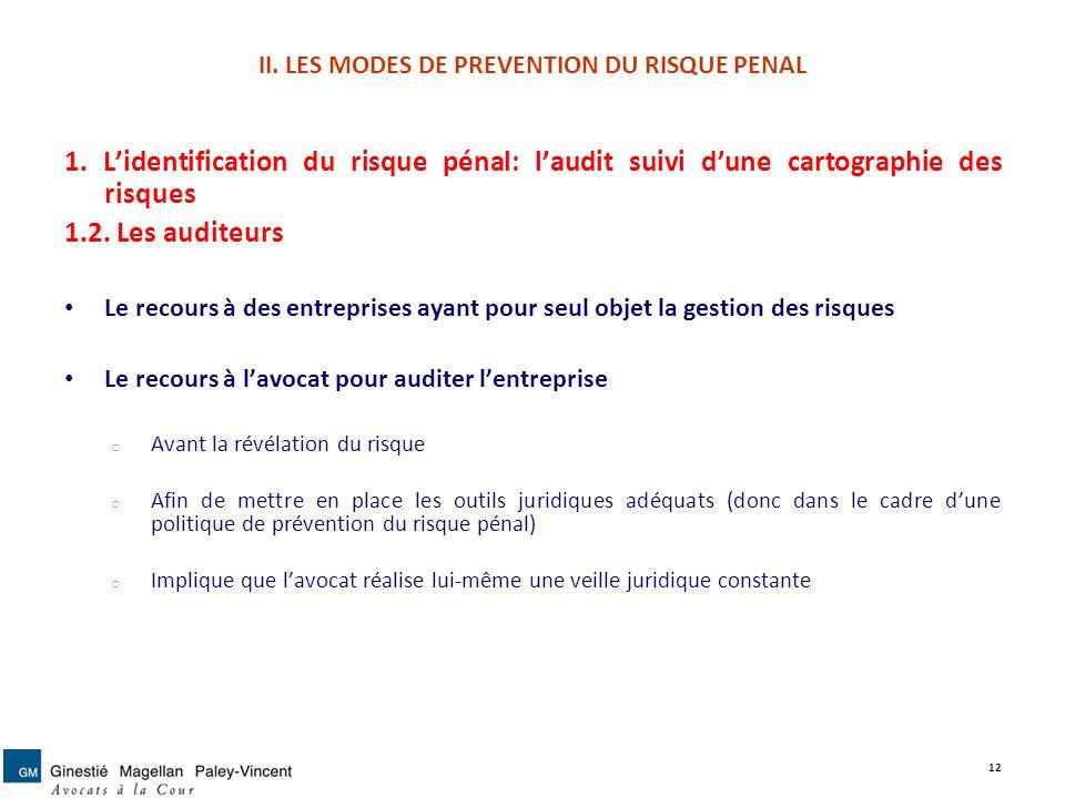 II. LES MODES DE PREVENTION DU RISQUE PENAL 1. Lidentification du risque pénal: laudit suivi dune cartographie des risques 1.2. Les auditeurs Le recou