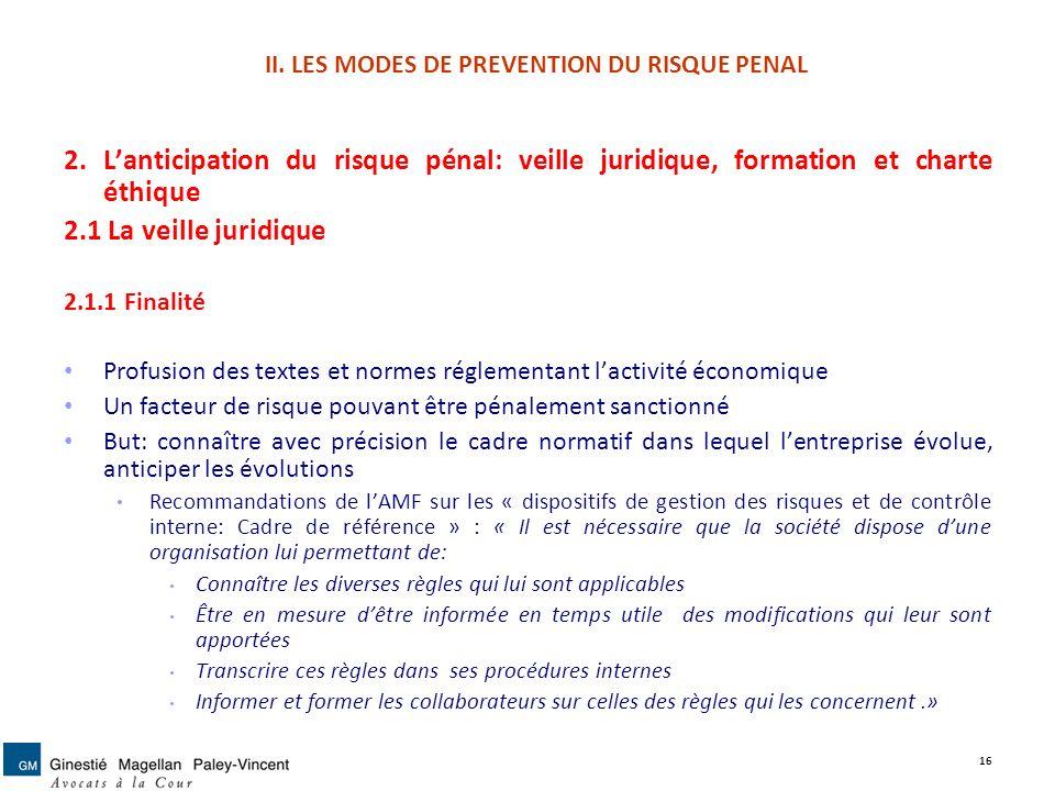 II. LES MODES DE PREVENTION DU RISQUE PENAL 2. Lanticipation du risque pénal: veille juridique, formation et charte éthique 2.1 La veille juridique 2.
