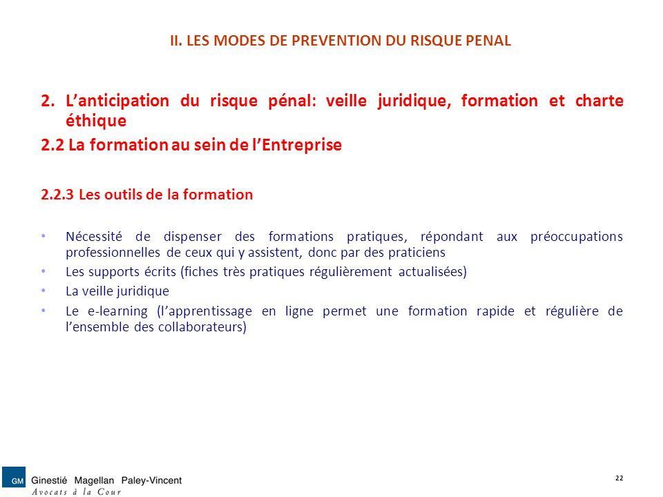II. LES MODES DE PREVENTION DU RISQUE PENAL 2. Lanticipation du risque pénal: veille juridique, formation et charte éthique 2.2 La formation au sein d