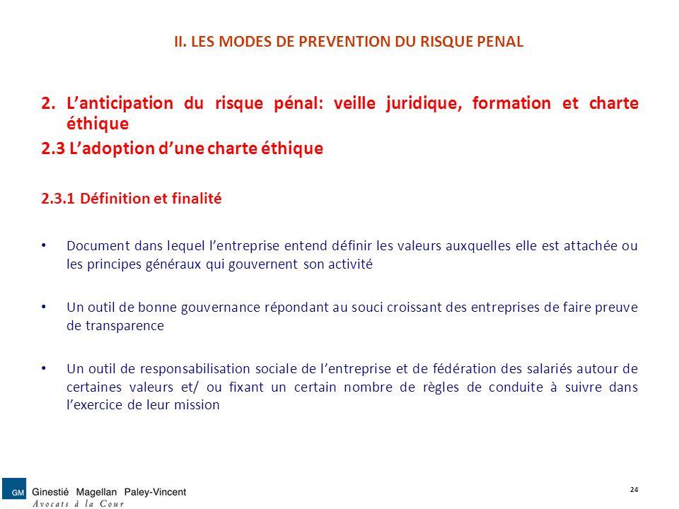 II. LES MODES DE PREVENTION DU RISQUE PENAL 2. Lanticipation du risque pénal: veille juridique, formation et charte éthique 2.3 Ladoption dune charte