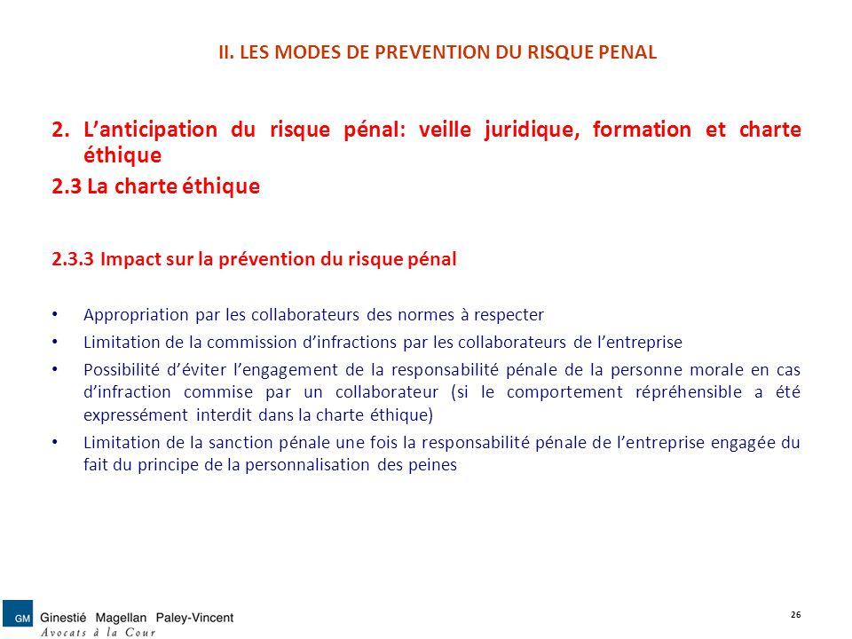 II. LES MODES DE PREVENTION DU RISQUE PENAL 2. Lanticipation du risque pénal: veille juridique, formation et charte éthique 2.3 La charte éthique 2.3.