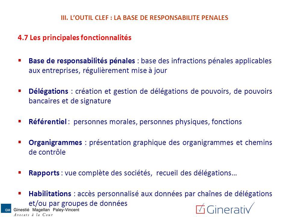 4.7 Les principales fonctionnalités Base de responsabilités pénales : base des infractions pénales applicables aux entreprises, régulièrement mise à j