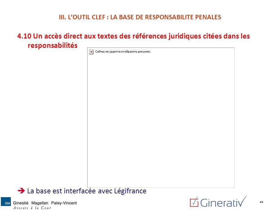 4.10 Un accès direct aux textes des références juridiques citées dans les responsabilités La base est interfacée avec Légifrance 44 III. LOUTIL CLEF :