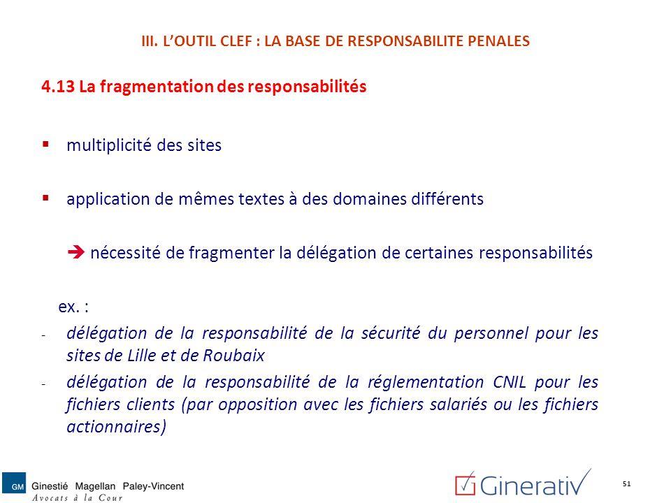 4.13 La fragmentation des responsabilités multiplicité des sites application de mêmes textes à des domaines différents nécessité de fragmenter la délé