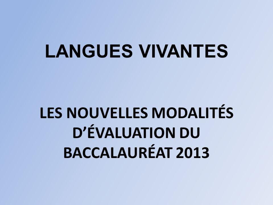LANGUES VIVANTES LES NOUVELLES MODALITÉS DÉVALUATION DU BACCALAURÉAT 2013