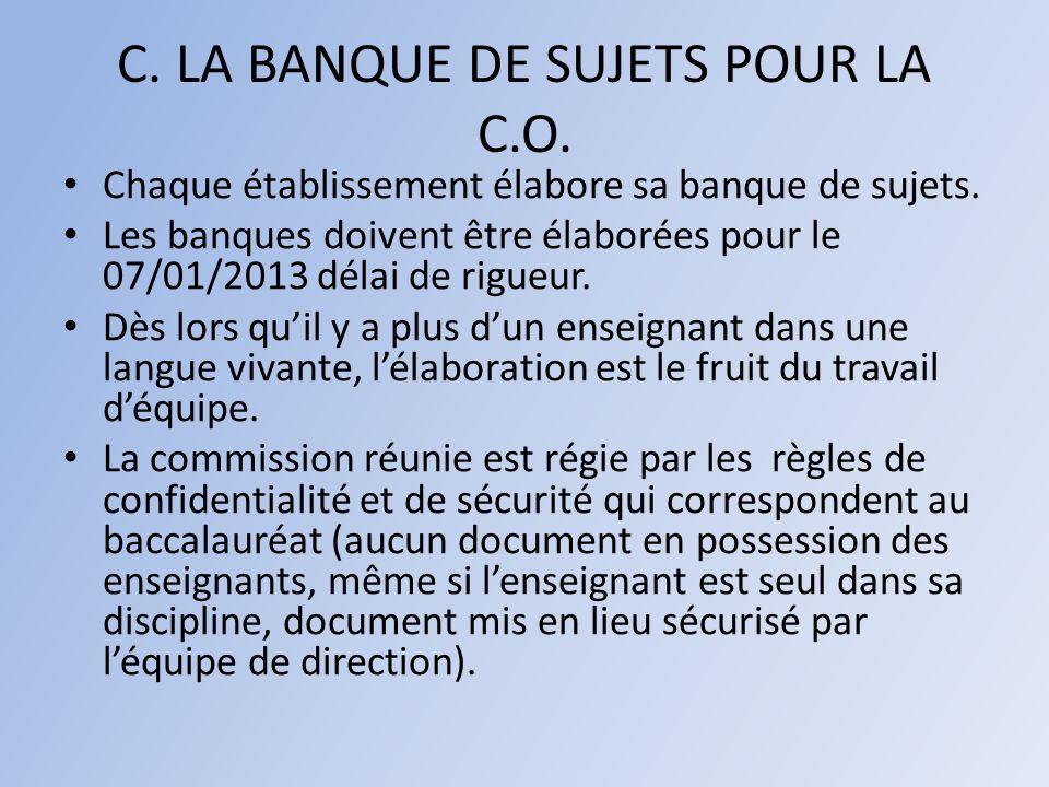 C.LA BANQUE DE SUJETS POUR LA C.O. Chaque établissement élabore sa banque de sujets.