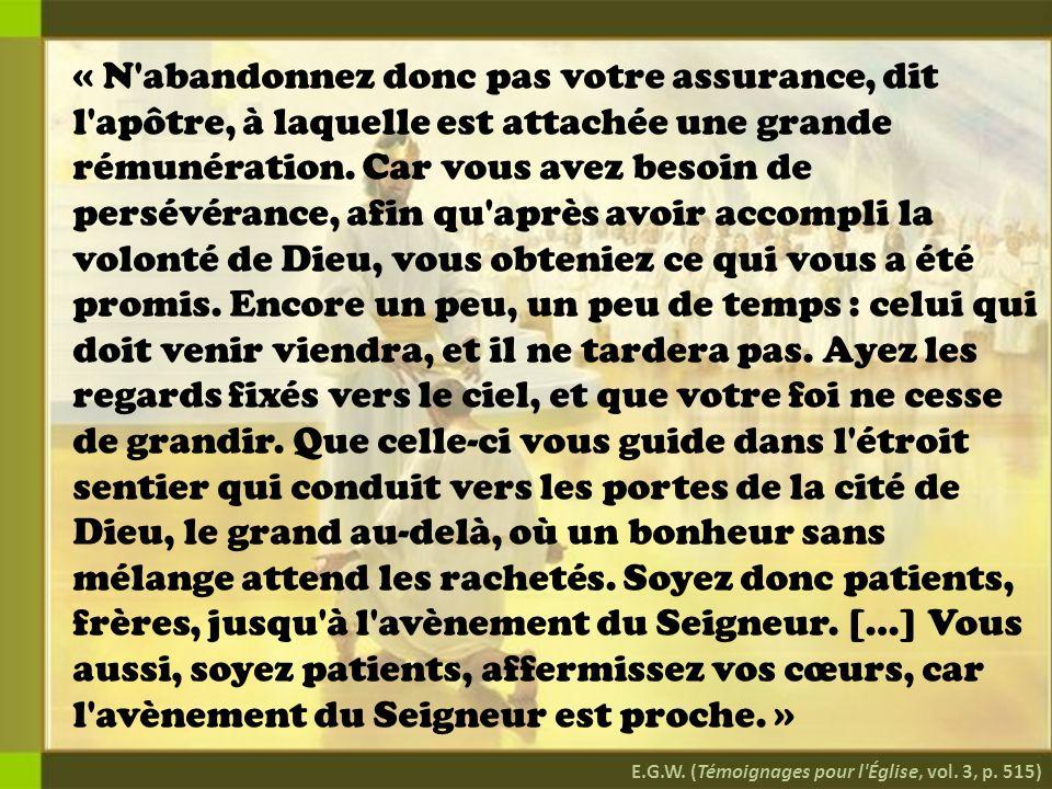 « N abandonnez donc pas votre assurance, dit l apôtre, à laquelle est attachée une grande rémunération.