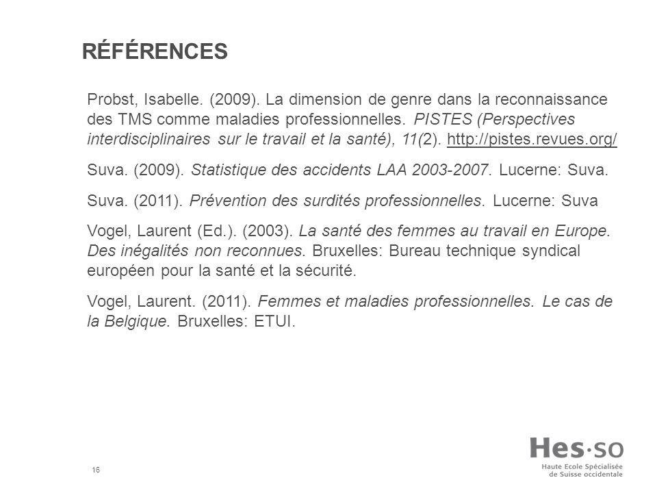 16 RÉFÉRENCES Probst, Isabelle. (2009). La dimension de genre dans la reconnaissance des TMS comme maladies professionnelles. PISTES (Perspectives int