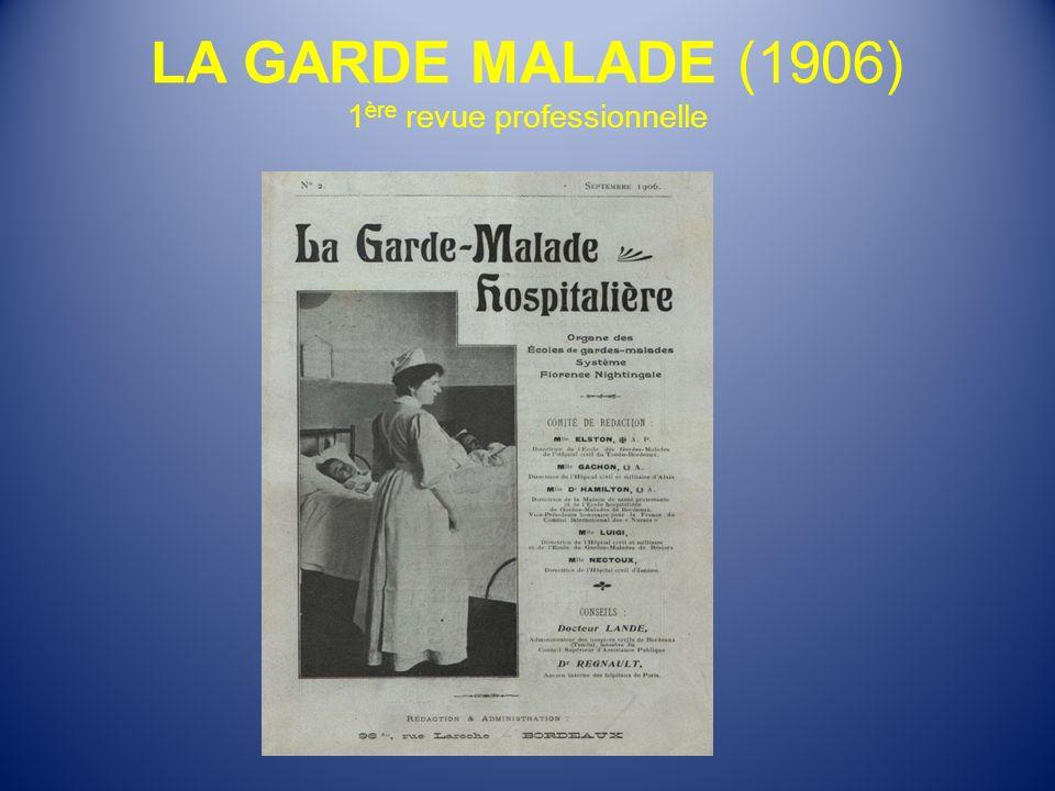 LA GARDE MALADE (1906) 1 ère revue professionnelle