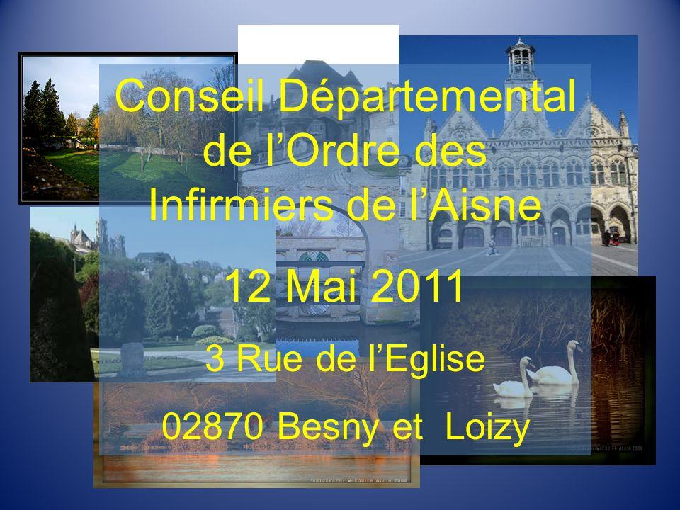 Conseil Départemental de lOrdre des Infirmiers de lAisne 12 Mai 2011 3 Rue de lEglise 02870 Besny et Loizy