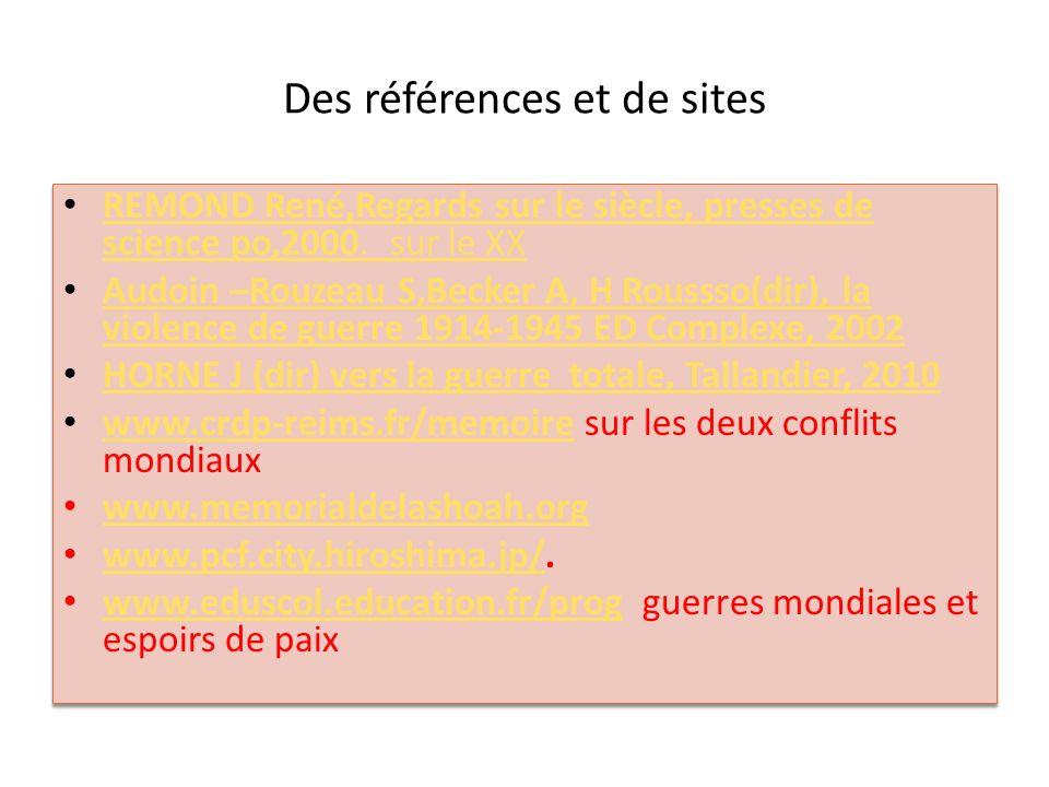 Des références et de sites REMOND René,Regards sur le siècle, presses de science po,2000. sur le XX REMOND René,Regards sur le siècle, presses de scie