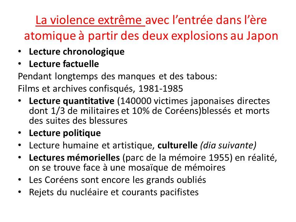 La violence extrême avec lentrée dans lère atomique à partir des deux explosions au Japon Lecture chronologique Lecture factuelle Pendant longtemps de