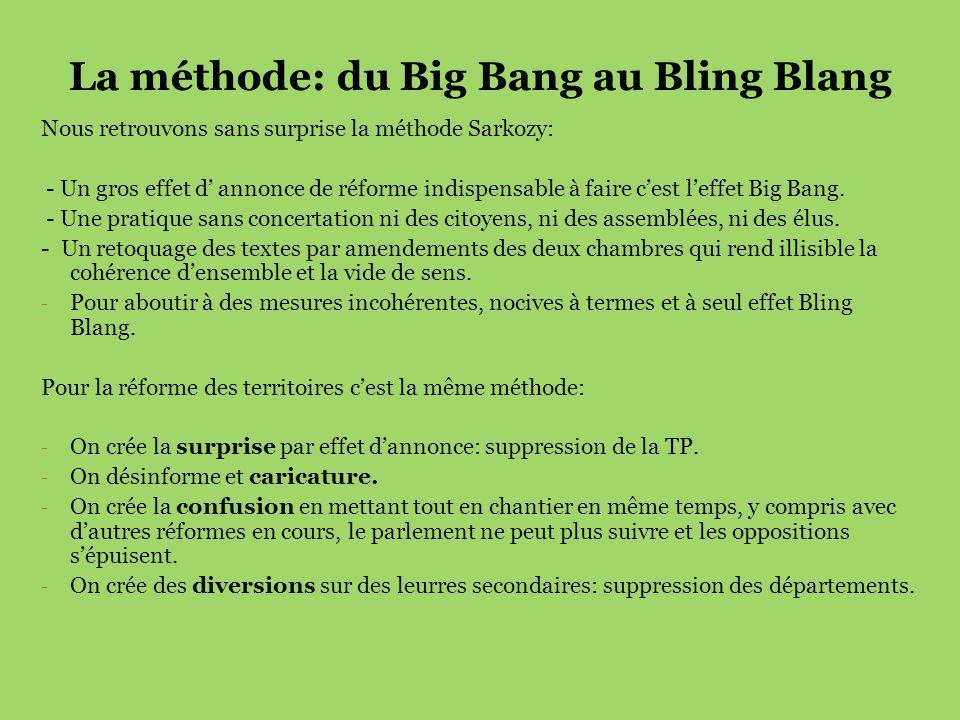 La méthode: du Big Bang au Bling Blang Nous retrouvons sans surprise la méthode Sarkozy: - Un gros effet d annonce de réforme indispensable à faire ce