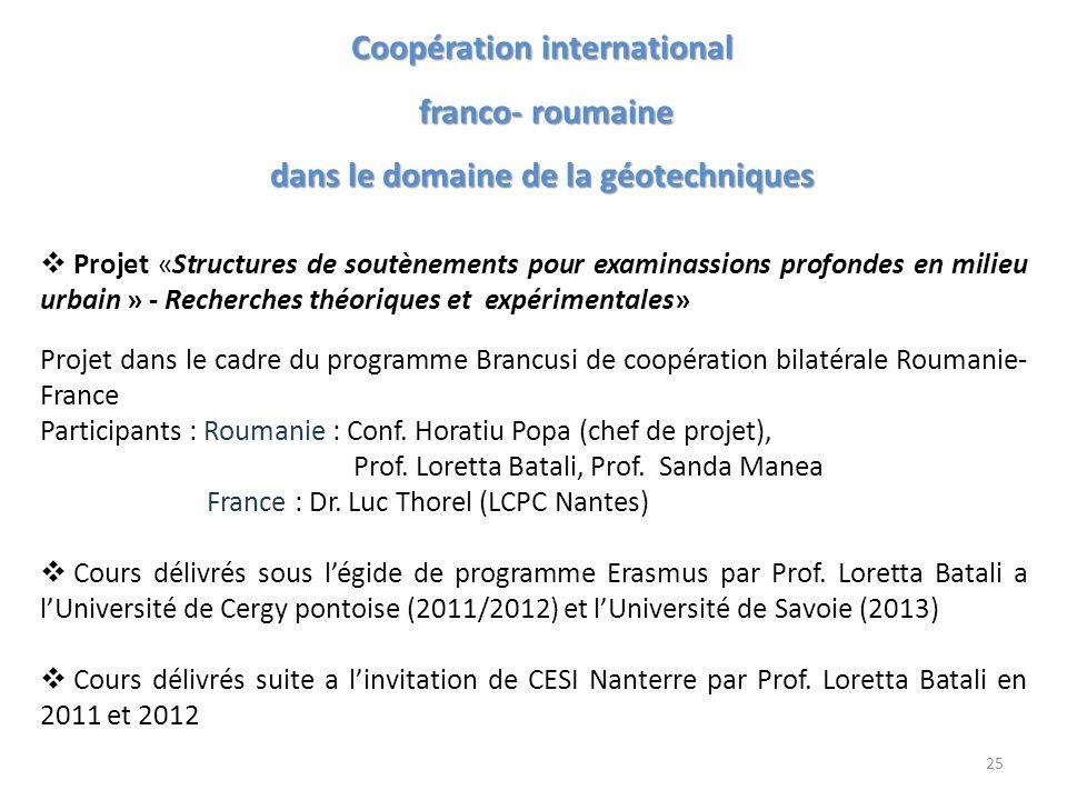 Coopération international franco- roumaine franco- roumaine dans le domaine de la géotechniques Projet «Structures de soutènements pour examinassions