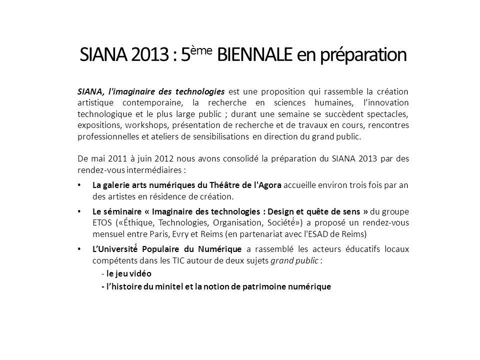 SIANA 2013 : 5 ème BIENNALE en préparation SIANA, l'imaginaire des technologies est une proposition qui rassemble la création artistique contemporaine