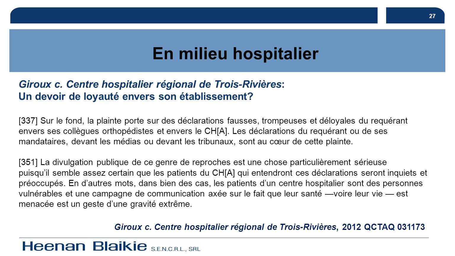 27 Giroux c. Centre hospitalier régional de Trois-Rivières: Un devoir de loyauté envers son établissement? Giroux c. Centre hospitalier régional de Tr