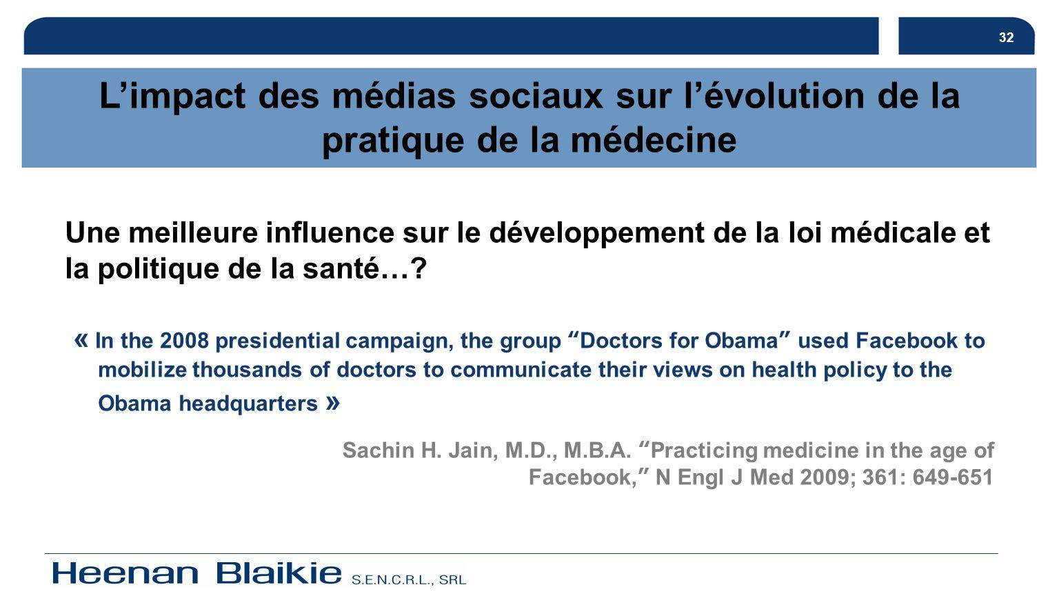 32 Une meilleure influence sur le développement de la loi médicale et la politique de la santé…? « In the 2008 presidential campaign, the group Doctor