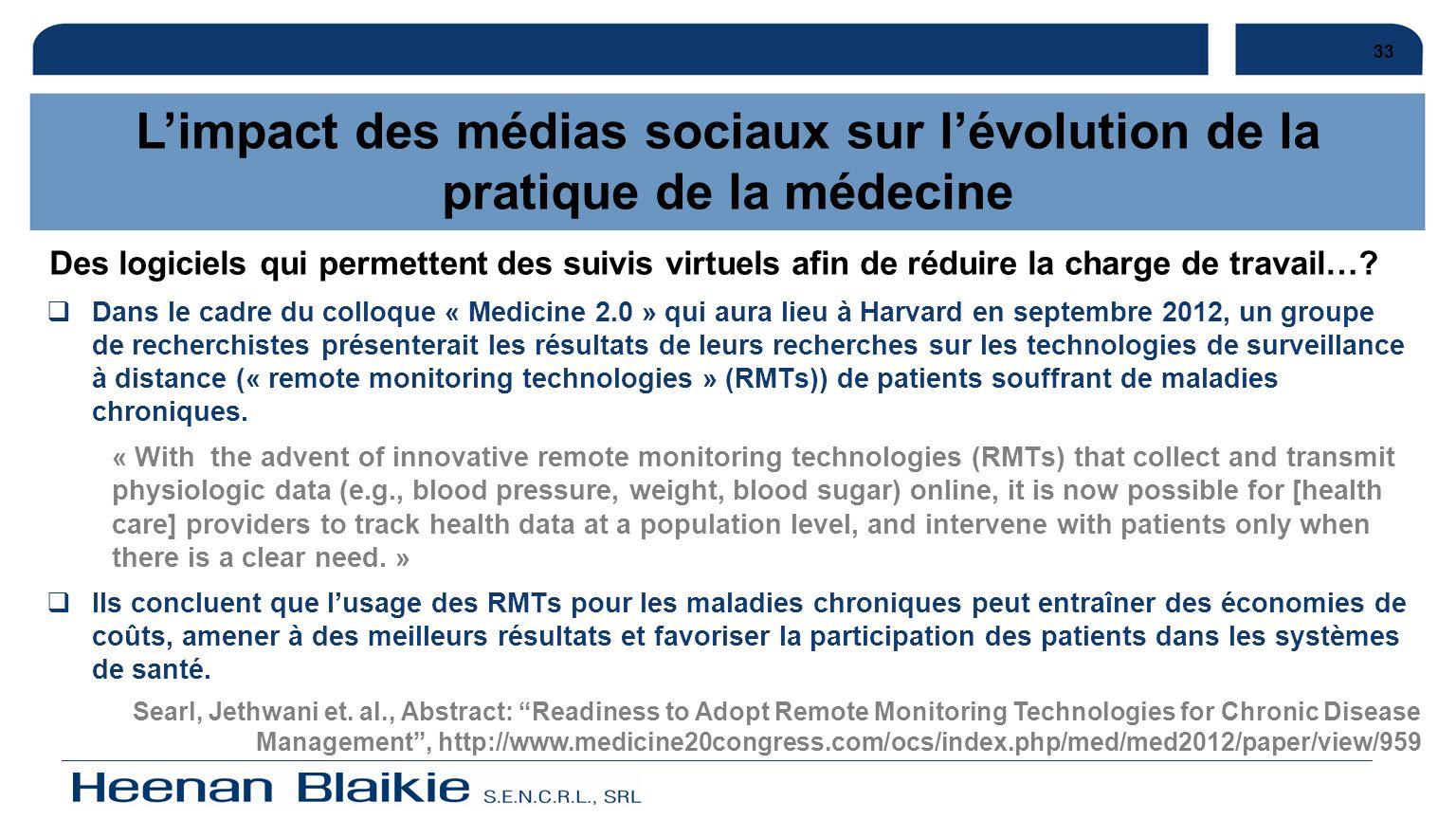33 Dans le cadre du colloque « Medicine 2.0 » qui aura lieu à Harvard en septembre 2012, un groupe de recherchistes présenterait les résultats de leur