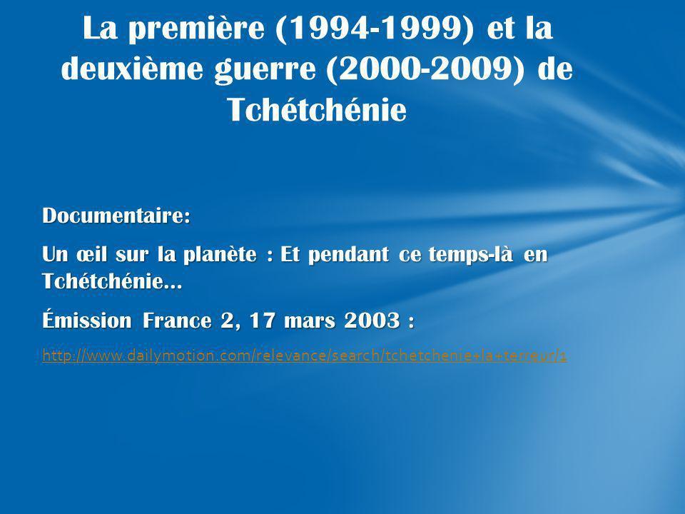 Documentaire: Un œil sur la planète : Et pendant ce temps-là en Tchétchénie… Émission France 2, 17 mars 2003 : http://www.dailymotion.com/relevance/se