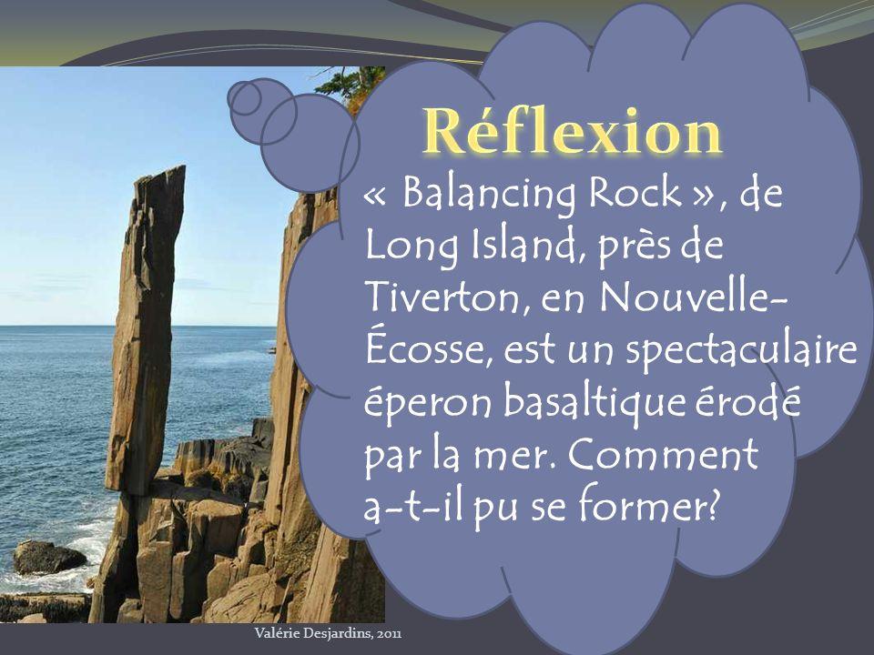 « Balancing Rock », de Long Island, près de Tiverton, en Nouvelle- Écosse, est un spectaculaire éperon basaltique érodé par la mer. Comment a-t-il pu