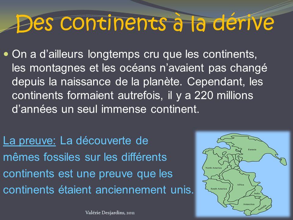 Lhypothèse de Wegener: En observant une carte du monde, on remarque que certains continents ressemblent à des pièces de casse-tête qui auraient été éloignées.