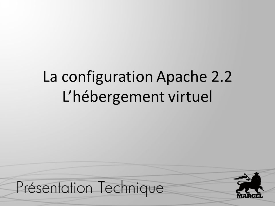 La configuration Apache 2.2 Lhébergement virtuel