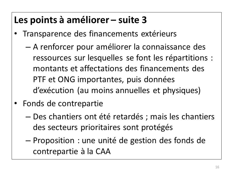 Les points à améliorer – suite 3 Transparence des financements extérieurs – A renforcer pour améliorer la connaissance des ressources sur lesquelles s