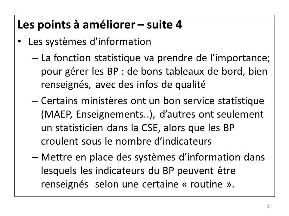 Les points à améliorer – suite 4 Les systèmes dinformation – La fonction statistique va prendre de limportance; pour gérer les BP : de bons tableaux d