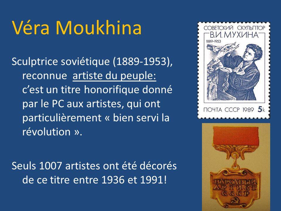 Sculptrice soviétique (1889-1953), reconnue artiste du peuple: cest un titre honorifique donné par le PC aux artistes, qui ont particulièrement « bien
