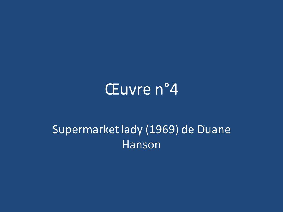 Œuvre n°4 Supermarket lady (1969) de Duane Hanson