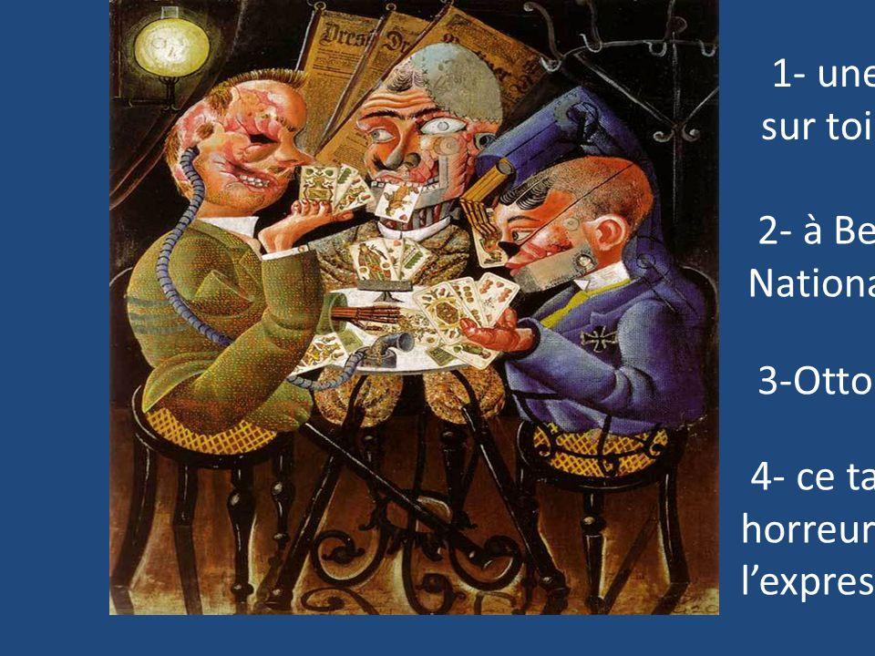 1- une peinture à lhuile sur toile + des collages 2- à Berlin, à la Neue National galerie 3-Otto Dix*, en 1920* 4- ce tableau illustre les horreurs de
