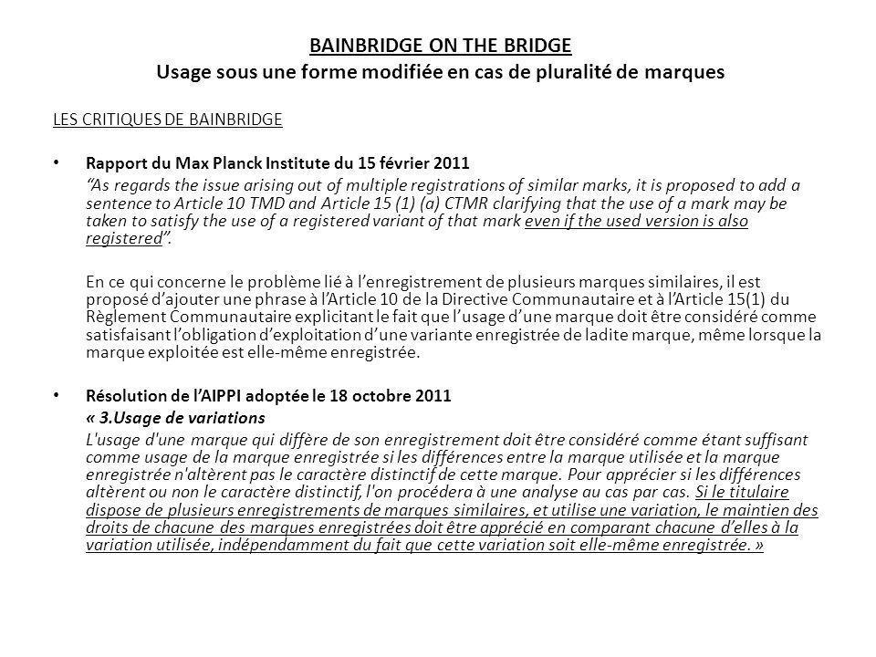 BAINBRIDGE ON THE BRIDGE Usage sous une forme modifiée en cas de pluralité de marques LES QUESTIONS PREJUDICIELLES EN COURS Questions allemandes STOFFFAHNCHEN II (novembre 2011) Small Red Flag – Levis Forme utilisée (Marq LEVIS (Marque verbale) (Marque DE 641687) (CTM 2292373) caractère distinctif acquis par lusage 1/ Une marque qui constitue un des éléments dune marque complexe [et qui na acquis distinctif que âr suite de lusage de la marque complexe] est-elle utilisée lorsque seule la marque le signe complexe est utilisé .
