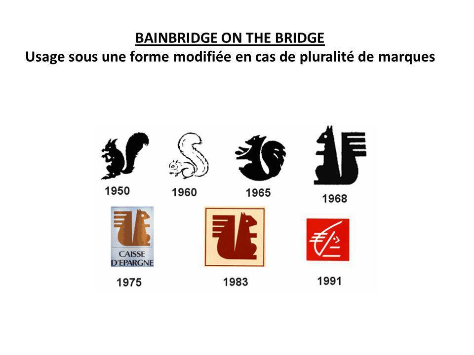 BAINBRIDGE ON THE BRIDGE Usage sous une forme modifiée en cas de pluralité de marques