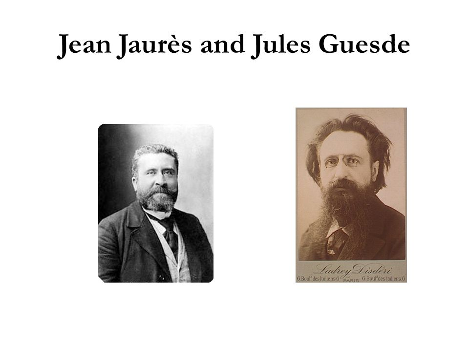 Jean Jaurès and Jules Guesde