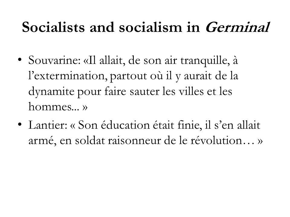 Socialists and socialism in Germinal Souvarine: «Il allait, de son air tranquille, à lextermination, partout où il y aurait de la dynamite pour faire sauter les villes et les hommes...