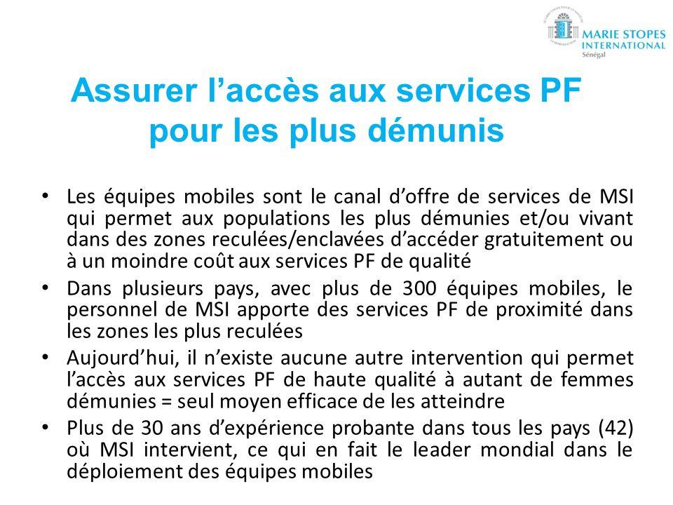 Assurer laccès aux services PF pour les plus démunis Les équipes mobiles sont le canal doffre de services de MSI qui permet aux populations les plus d