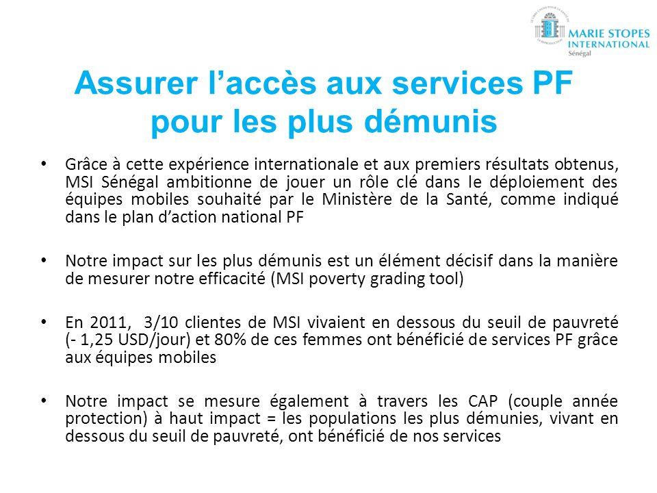 Assurer laccès aux services PF pour les plus démunis Grâce à cette expérience internationale et aux premiers résultats obtenus, MSI Sénégal ambitionne