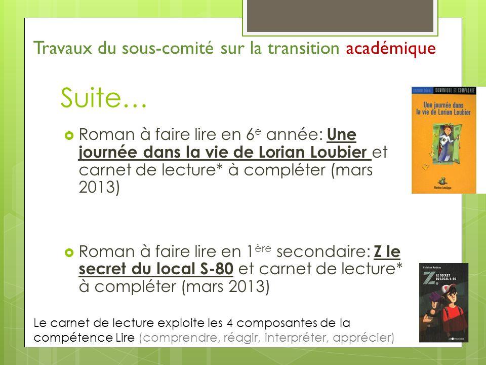 Suite… Roman à faire lire en 6 e année: Une journée dans la vie de Lorian Loubier et carnet de lecture* à compléter (mars 2013) Roman à faire lire en