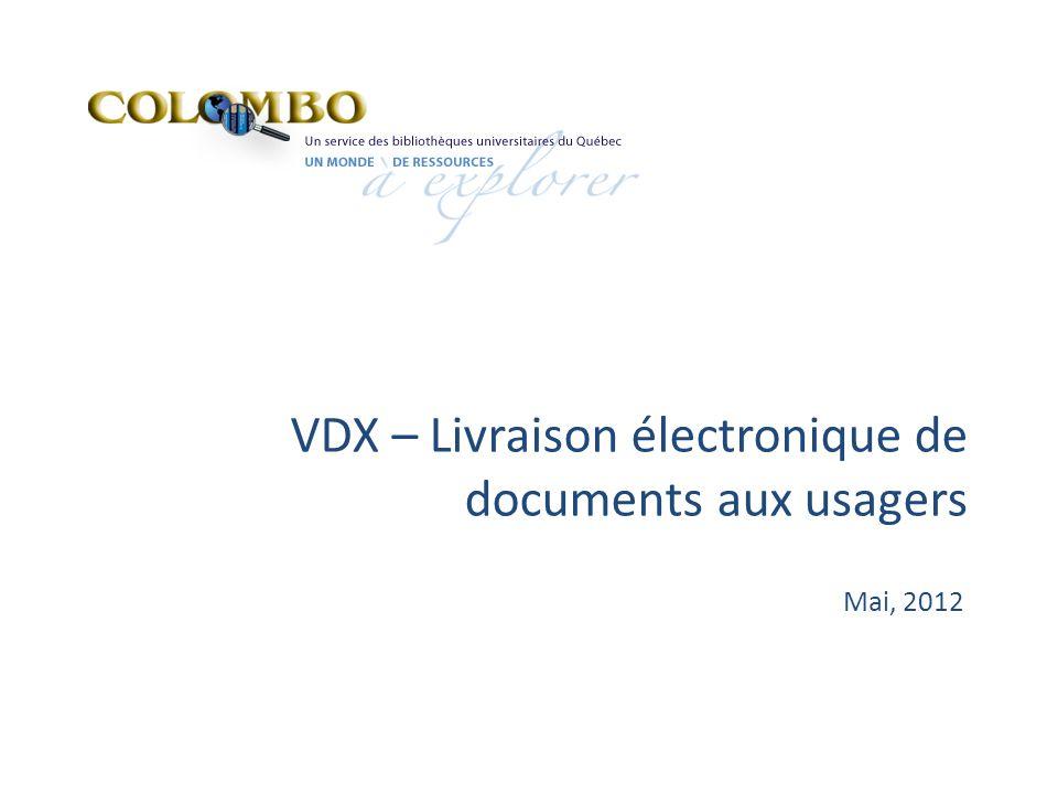 VDX – Livraison électronique de documents aux usagers Mai, 2012