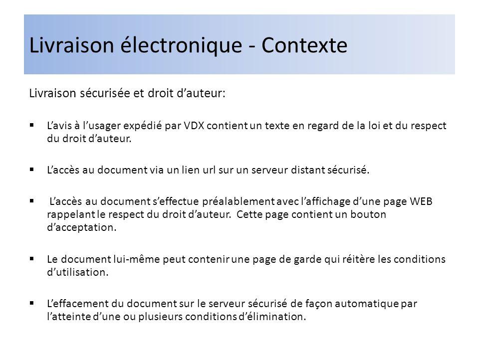 Livraison électronique - Contexte Livraison sécurisée et droit dauteur: Lavis à lusager expédié par VDX contient un texte en regard de la loi et du respect du droit dauteur.